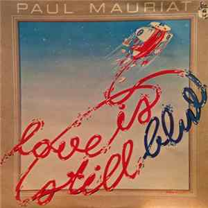 Paul Mauriat - Love Is Still Blue FLAC album