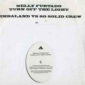 Nelly Furtado - Turn Off The Light (Timbaland Vs So Solid Crew) FLAC album