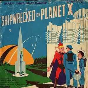 Warren Wilson, Tony Mattola - Rocky Jones Space Ranger Shipwrecked On Planet X FLAC album
