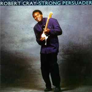 Robert Cray - Strong Persuader FLAC album